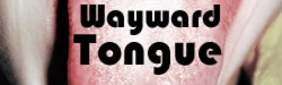 The Wayward Tongue